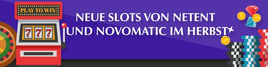 Neue Slots von NetEnt und Novomatic im Herbst