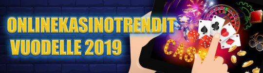 onlinekasinotrendit-vuodelle-2019